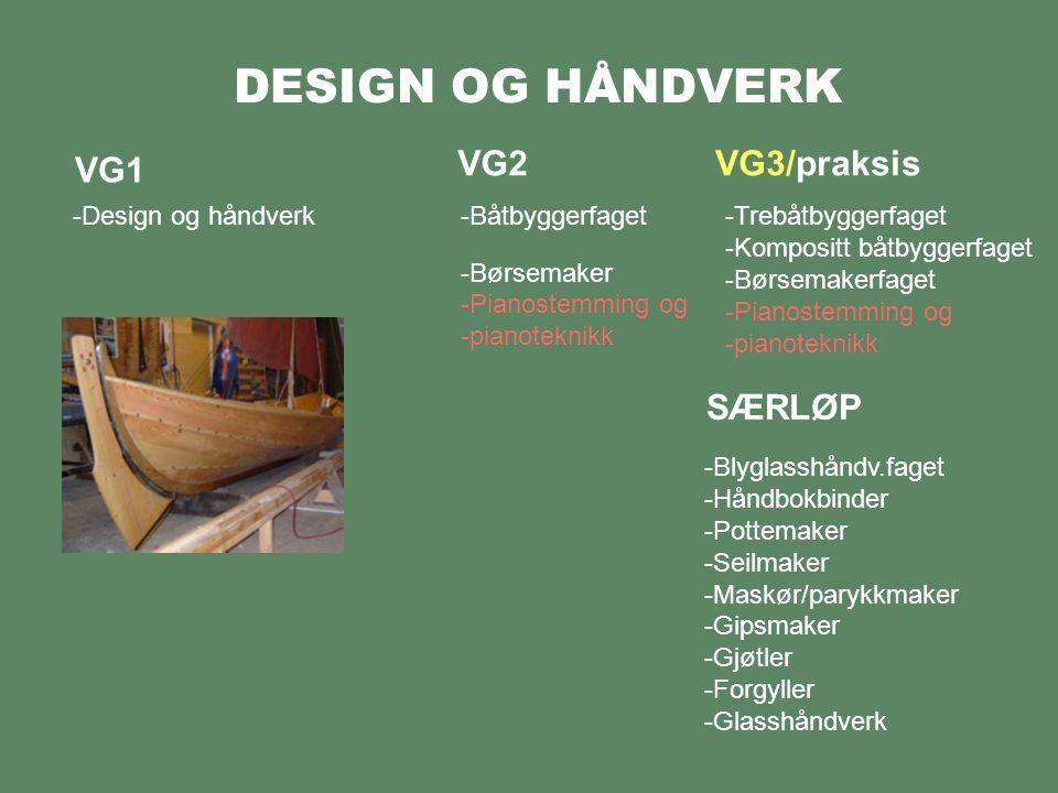 DESIGN OG HÅNDVERK VG2 VG3/praksis VG1 SÆRLØP Design og håndverk