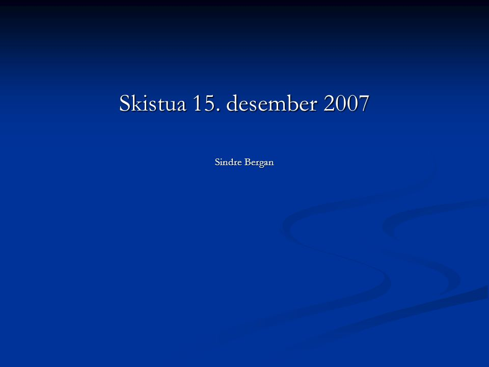 Skistua 15. desember 2007 Sindre Bergan