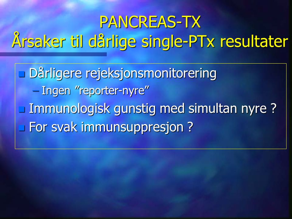 PANCREAS-TX Årsaker til dårlige single-PTx resultater