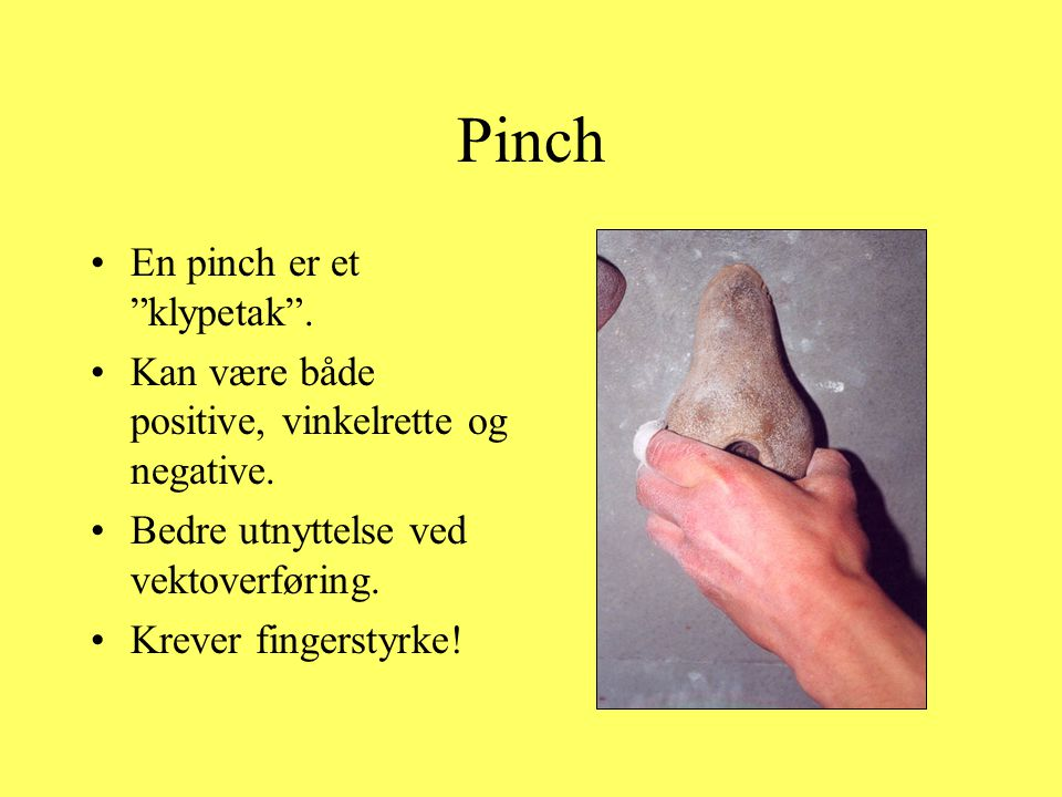 Pinch En pinch er et klypetak .