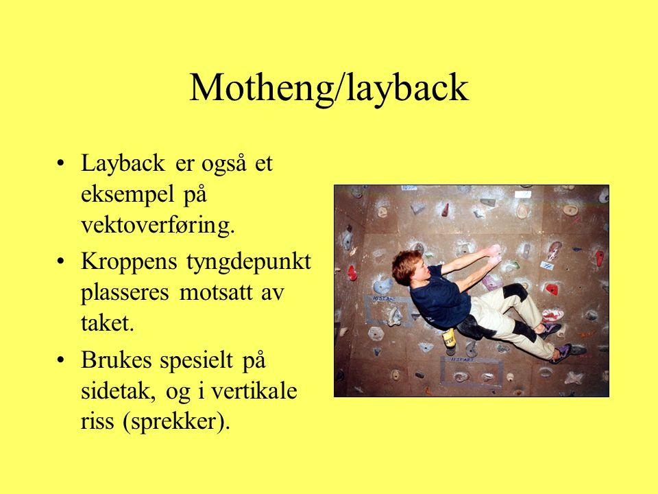 Motheng/layback Layback er også et eksempel på vektoverføring.
