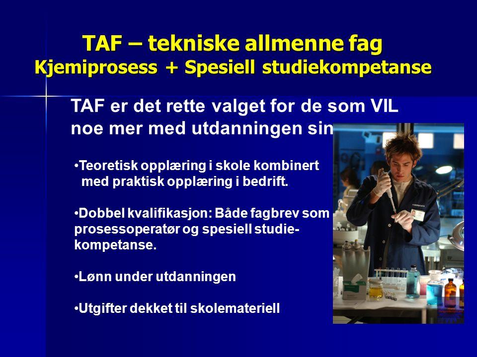 TAF – tekniske allmenne fag Kjemiprosess + Spesiell studiekompetanse