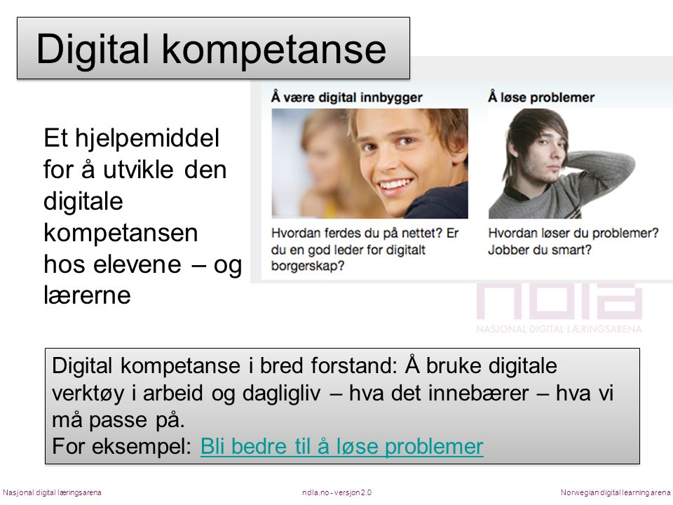 Digital kompetanse Et hjelpemiddel for å utvikle den digitale kompetansen hos elevene – og lærerne.