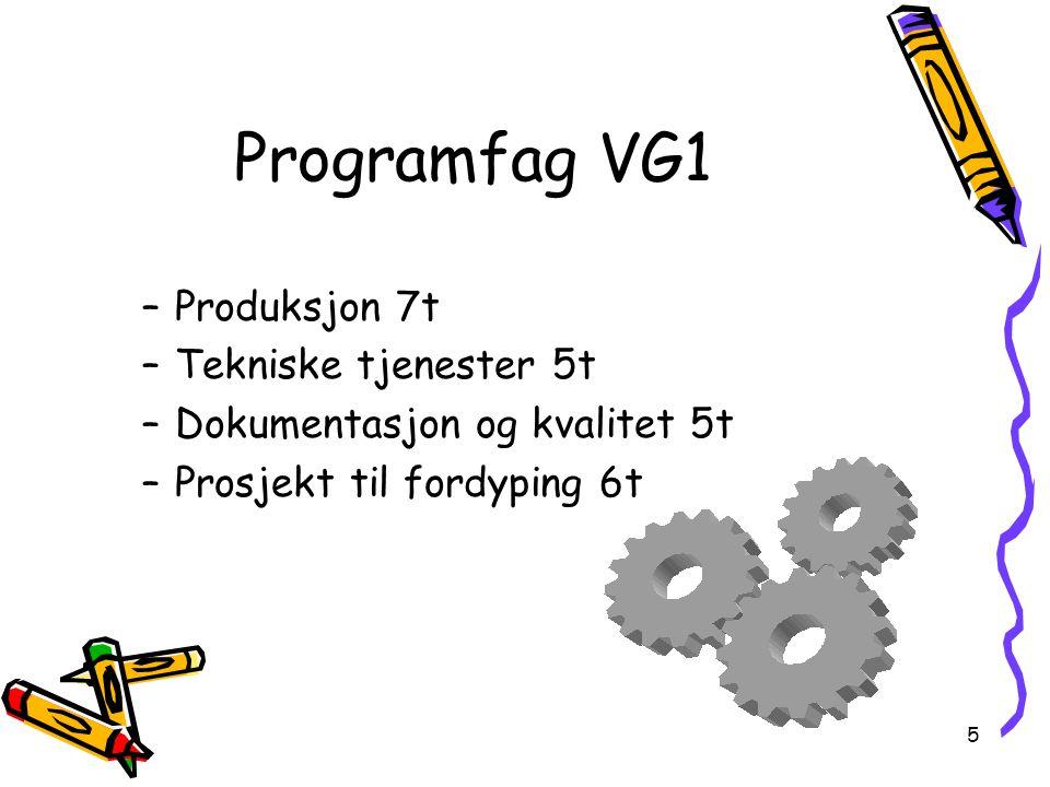 Programfag VG1 Produksjon 7t Tekniske tjenester 5t