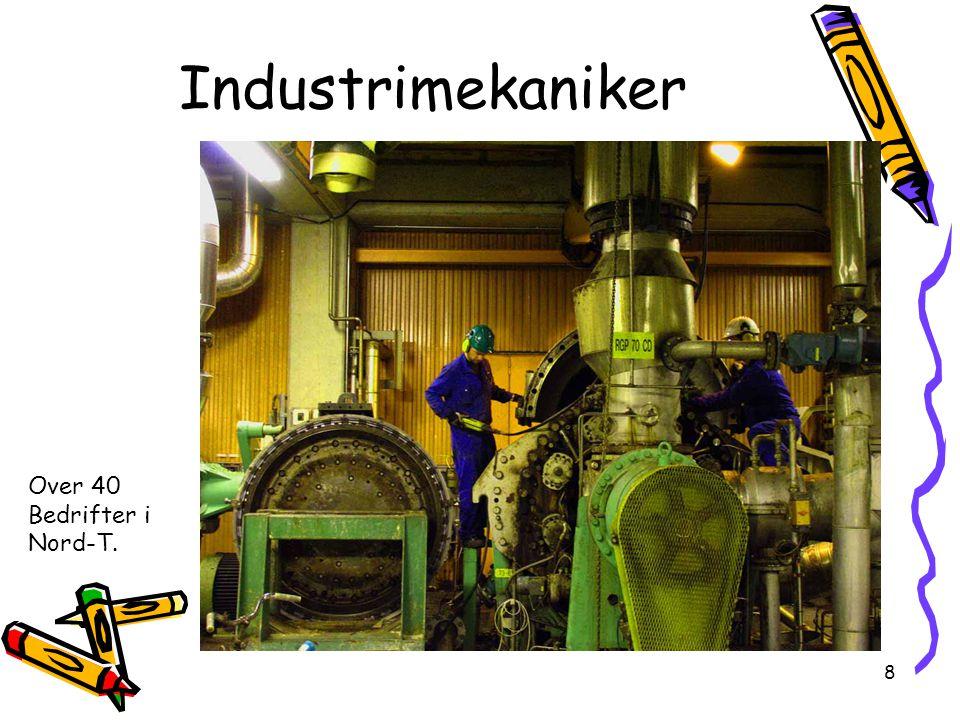 Industrimekaniker Over 40 Bedrifter i Nord-T.