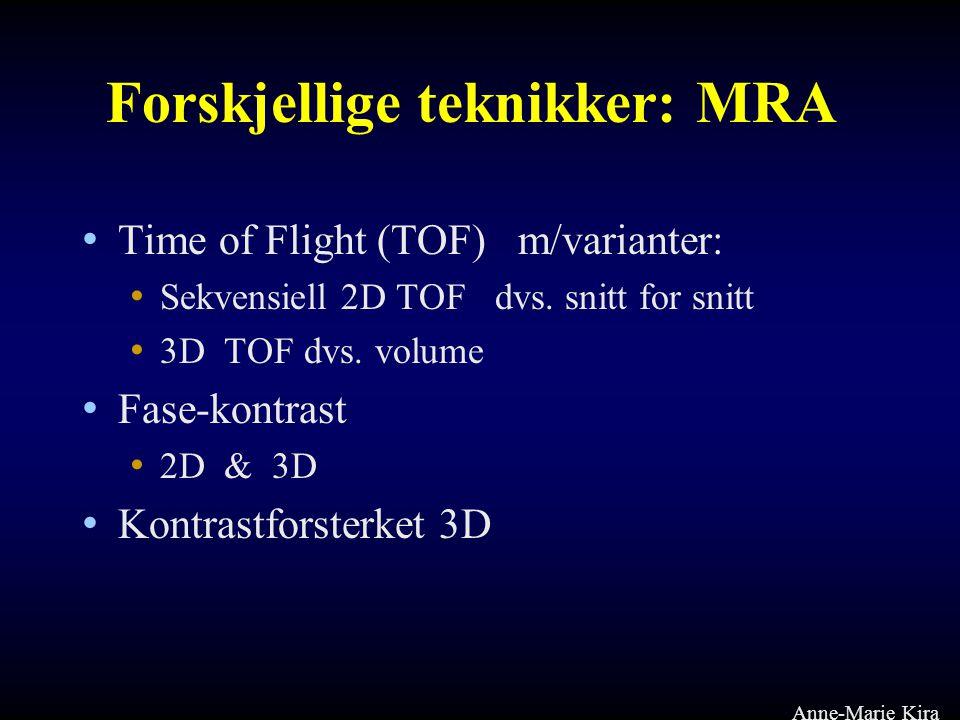 Forskjellige teknikker: MRA