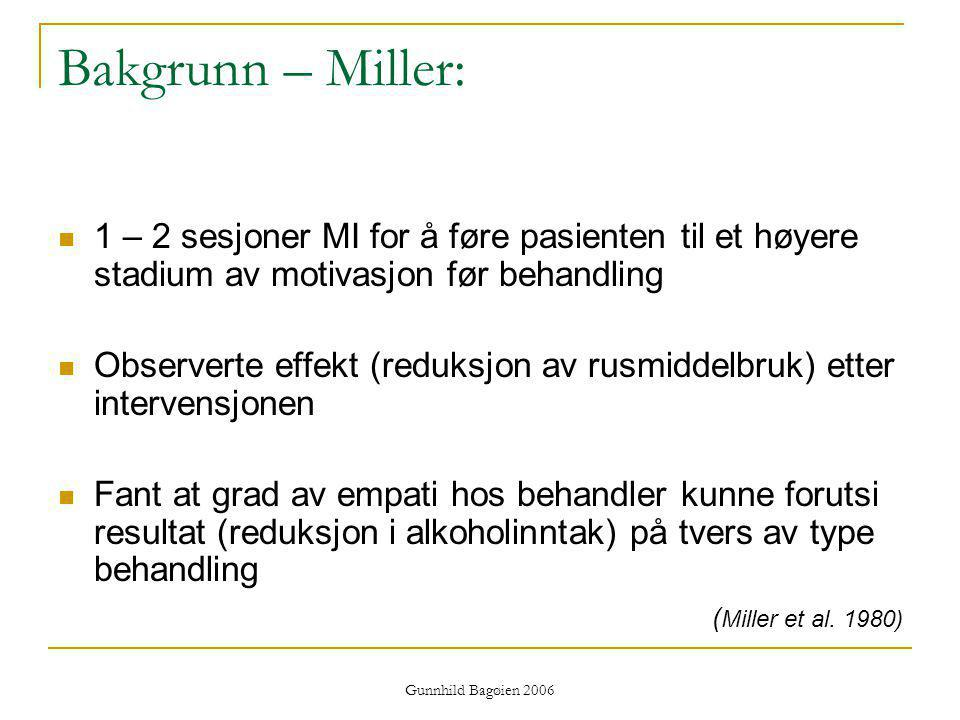 Bakgrunn – Miller: 1 – 2 sesjoner MI for å føre pasienten til et høyere stadium av motivasjon før behandling.