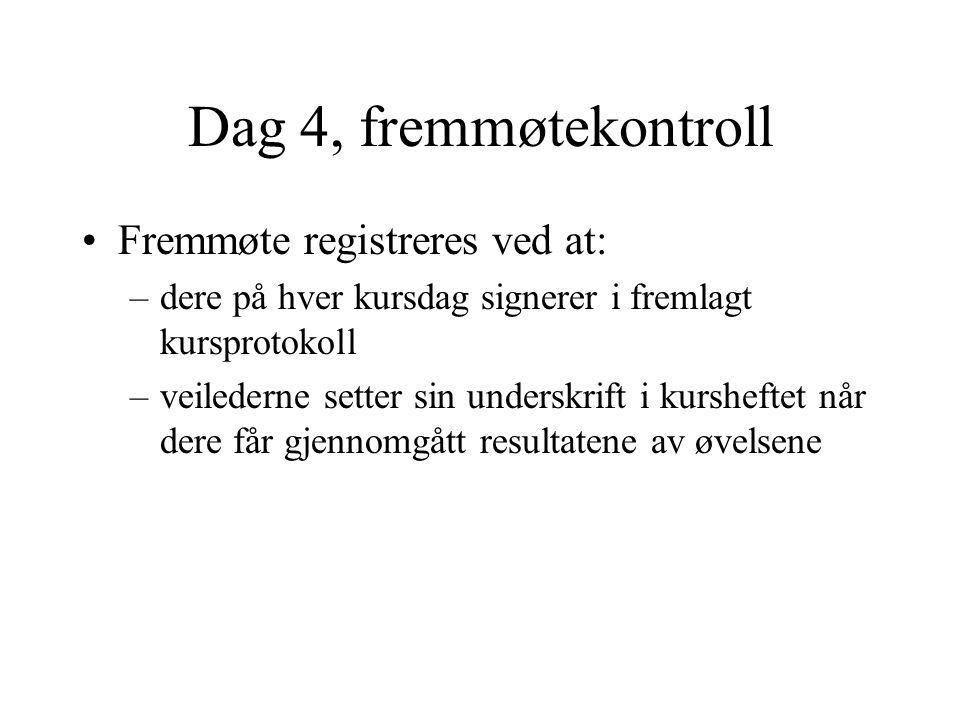 Dag 4, fremmøtekontroll Fremmøte registreres ved at: