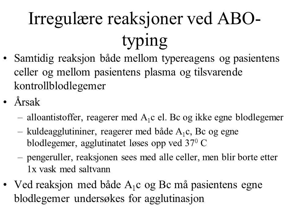Irregulære reaksjoner ved ABO-typing