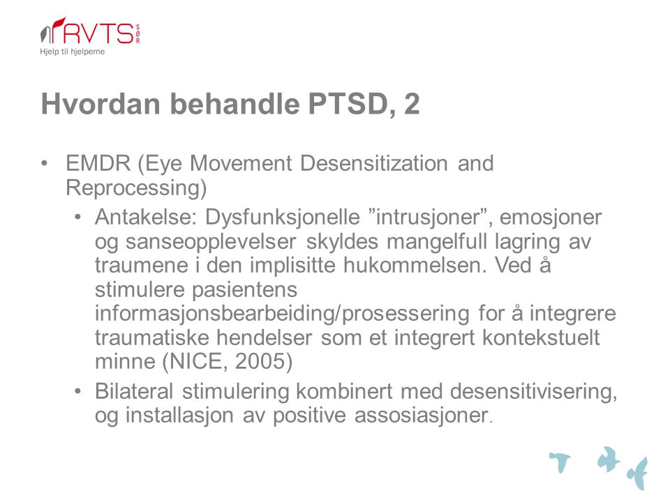 Hvordan behandle PTSD, 2 EMDR (Eye Movement Desensitization and Reprocessing)