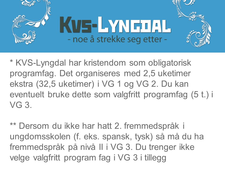 KVS-Lyngdal har kristendom som obligatorisk programfag