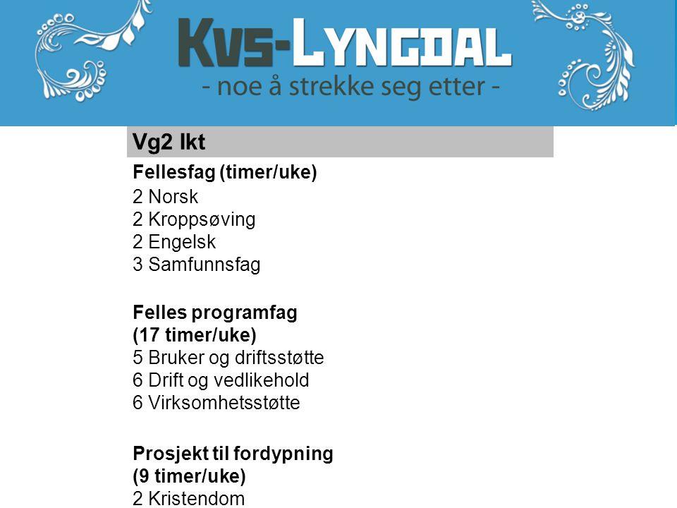 Vg2 Ikt Fellesfag (timer/uke) 2 Norsk 2 Kroppsøving 2 Engelsk