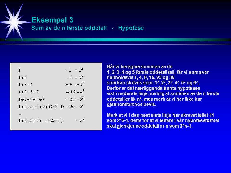 Eksempel 3 Sum av de n første oddetall - Hypotese