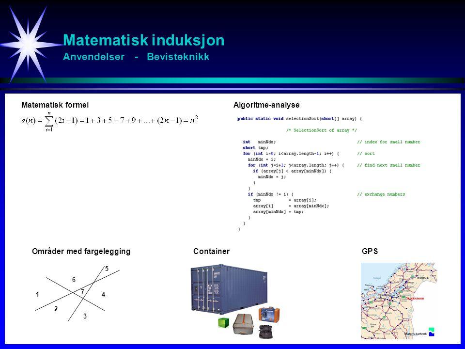 Matematisk induksjon Anvendelser - Bevisteknikk