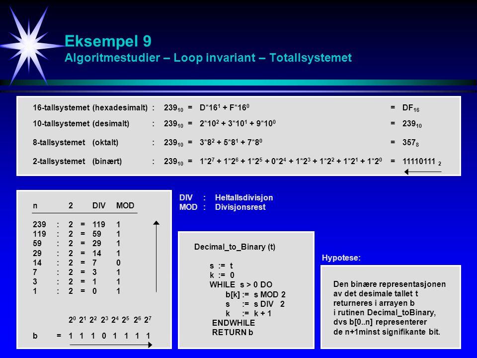 Eksempel 9 Algoritmestudier – Loop invariant – Totallsystemet