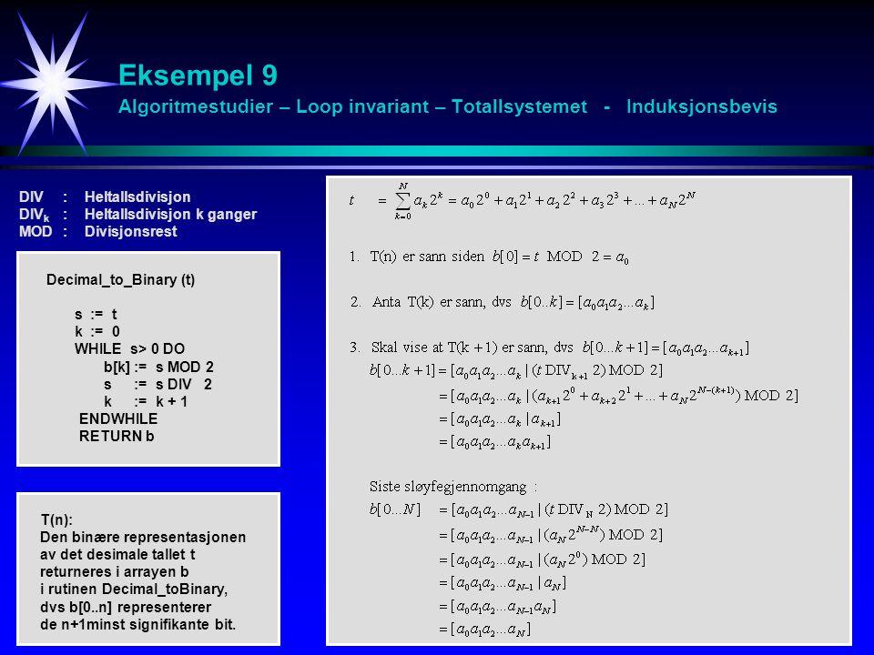 Eksempel 9 Algoritmestudier – Loop invariant – Totallsystemet - Induksjonsbevis