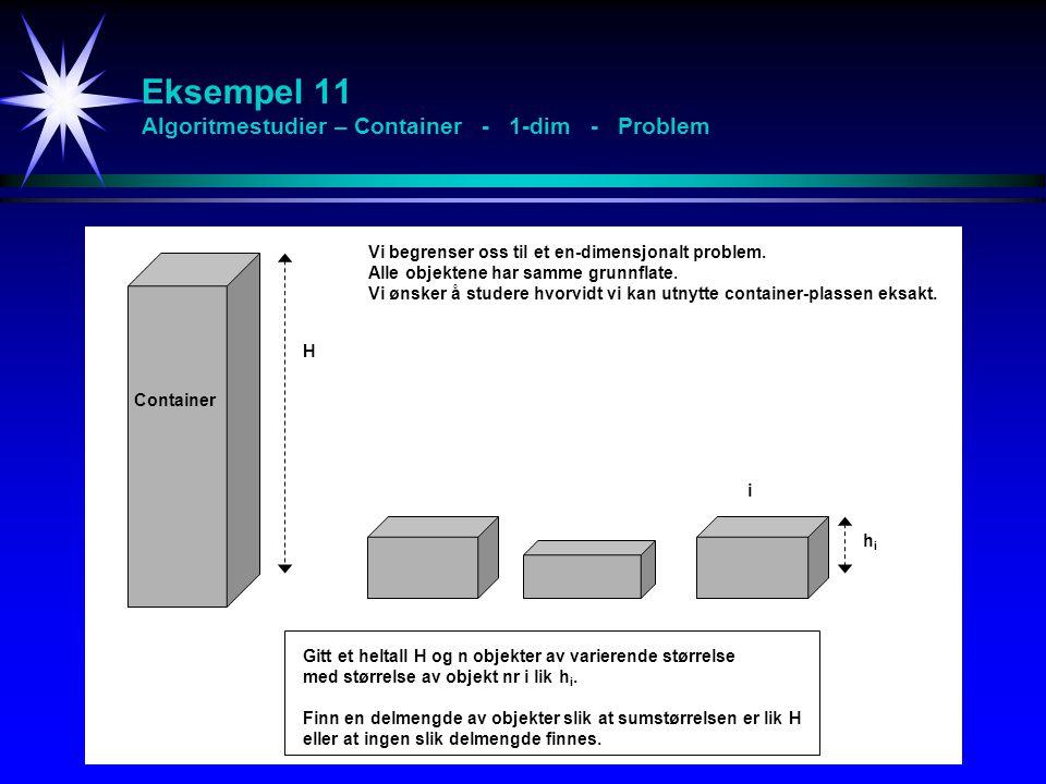 Eksempel 11 Algoritmestudier – Container - 1-dim - Problem
