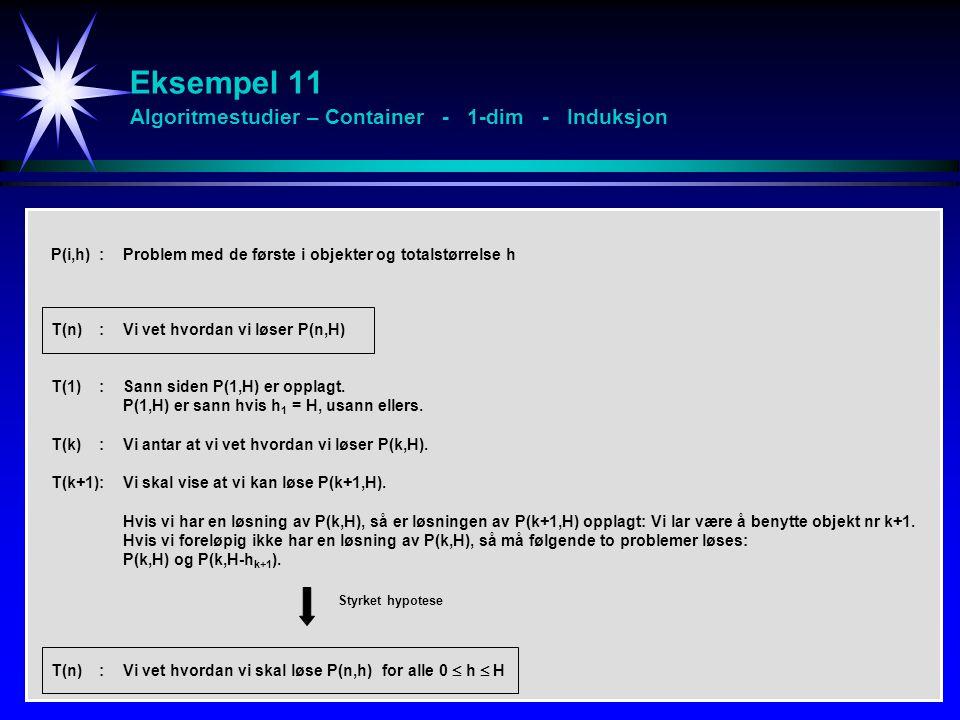 Eksempel 11 Algoritmestudier – Container - 1-dim - Induksjon