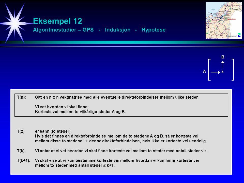 Eksempel 12 Algoritmestudier – GPS - Induksjon - Hypotese