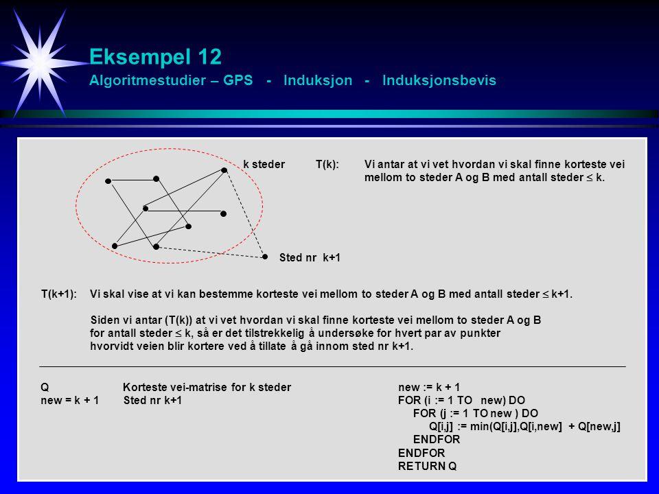 Eksempel 12 Algoritmestudier – GPS - Induksjon - Induksjonsbevis