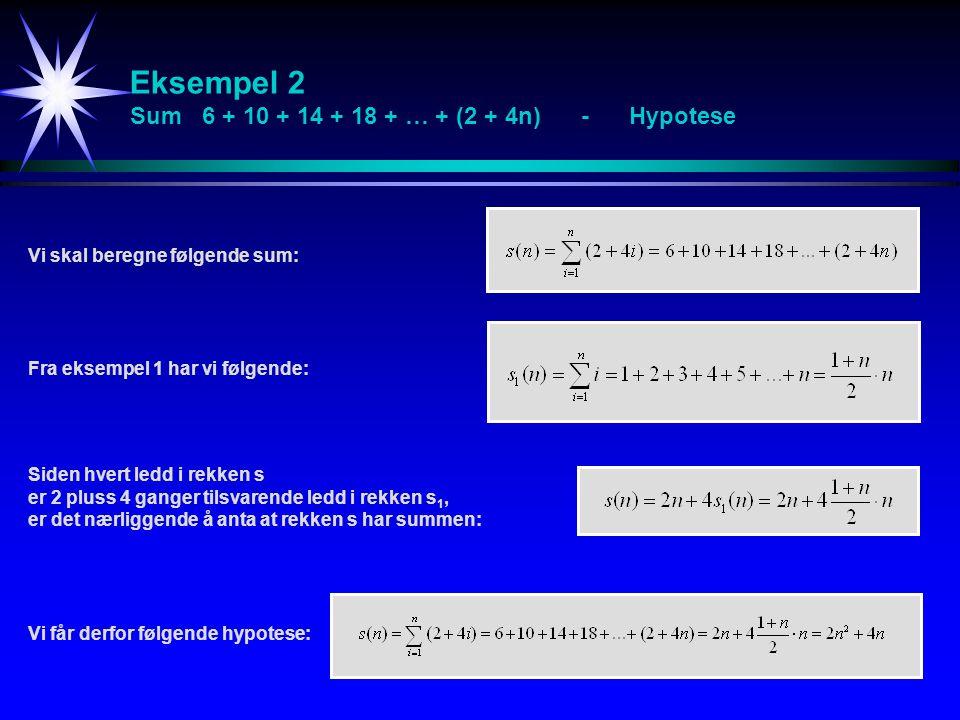 Eksempel 2 Sum 6 + 10 + 14 + 18 + … + (2 + 4n) - Hypotese