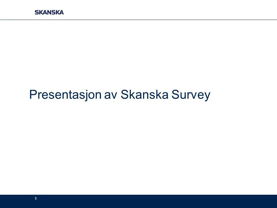 Presentasjon av Skanska Survey