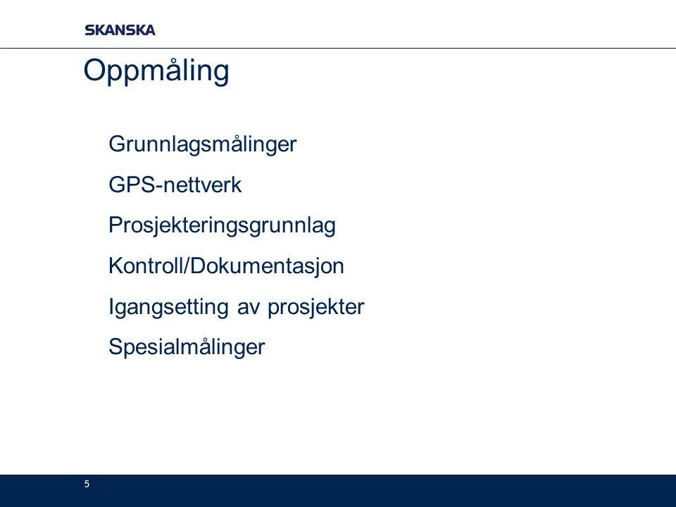 Oppmåling Grunnlagsmålinger GPS-nettverk Prosjekteringsgrunnlag