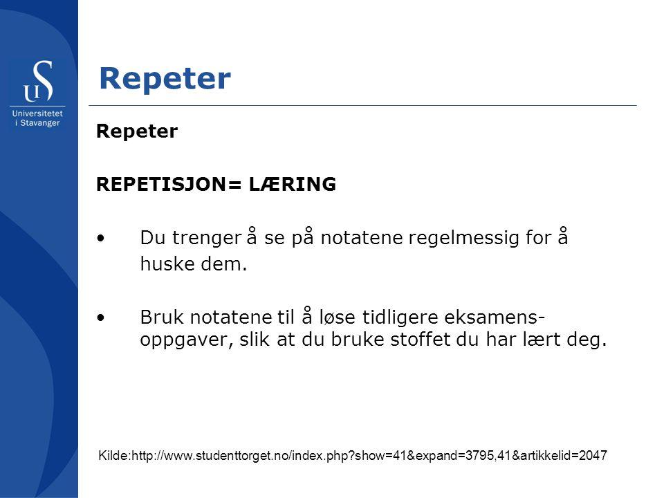 Repeter Repeter REPETISJON= LÆRING