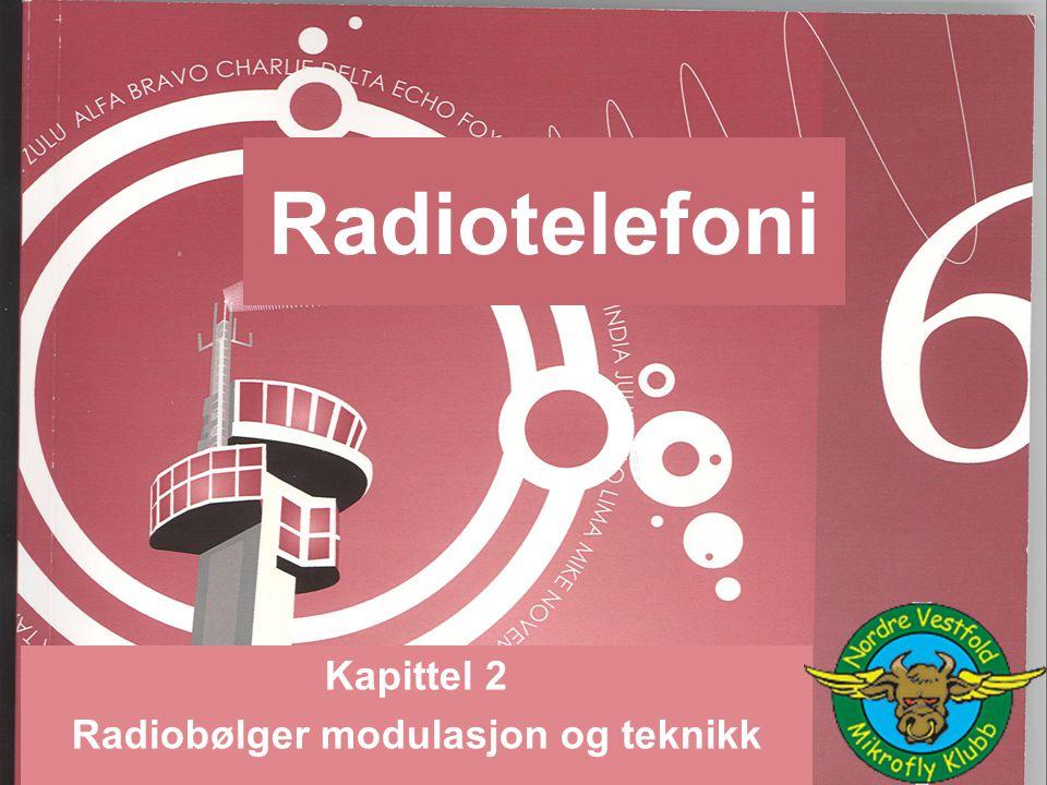 Kapittel 2 Radiobølger modulasjon og teknikk