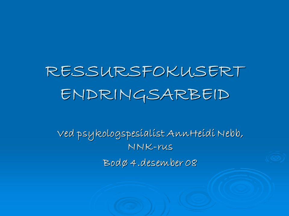 RESSURSFOKUSERT ENDRINGSARBEID