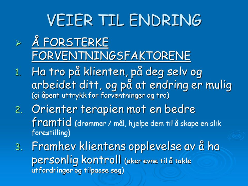 VEIER TIL ENDRING Å FORSTERKE FORVENTNINGSFAKTORENE