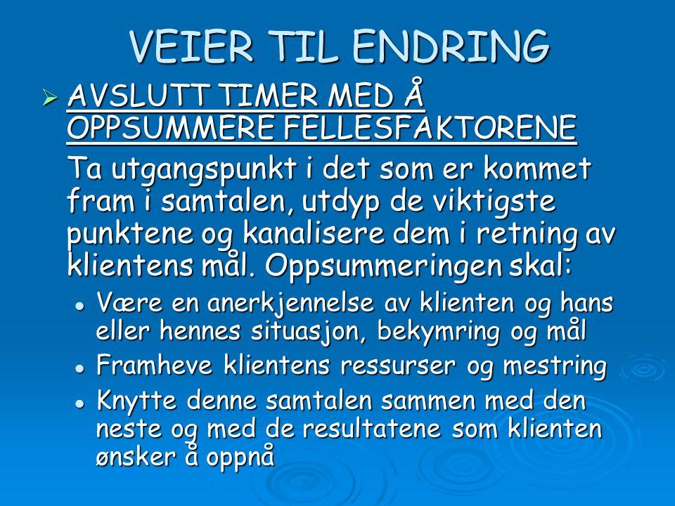 VEIER TIL ENDRING AVSLUTT TIMER MED Å OPPSUMMERE FELLESFAKTORENE
