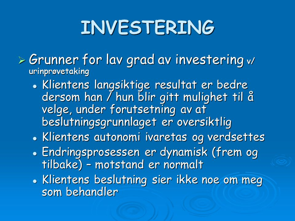INVESTERING Grunner for lav grad av investering v/ urinprøvetaking