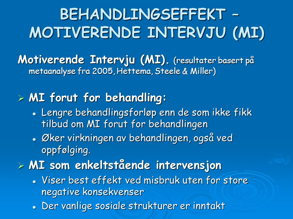 BEHANDLINGSEFFEKT – MOTIVERENDE INTERVJU (MI)