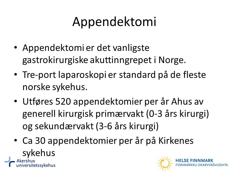 Appendektomi Appendektomi er det vanligste gastrokirurgiske akuttinngrepet i Norge. Tre-port laparoskopi er standard på de fleste norske sykehus.