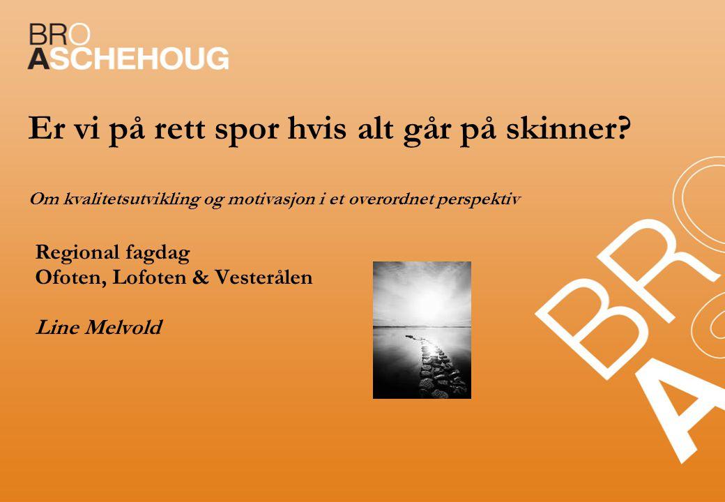 Regional fagdag Ofoten, Lofoten & Vesterålen Line Melvold