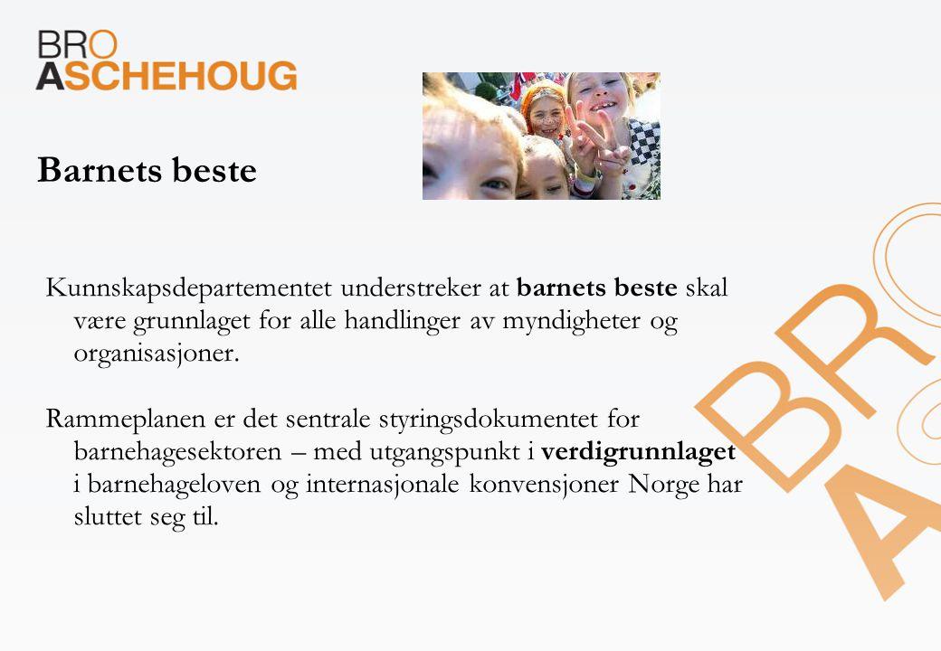 Barnets beste Kunnskapsdepartementet understreker at barnets beste skal være grunnlaget for alle handlinger av myndigheter og organisasjoner.