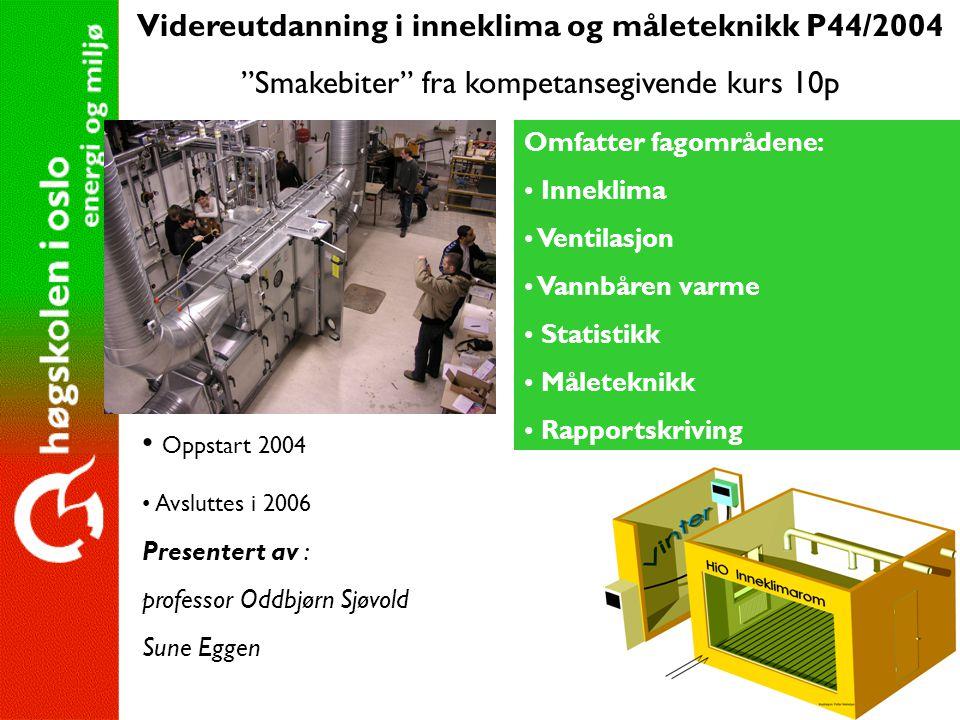 Videreutdanning i inneklima og måleteknikk P44/2004