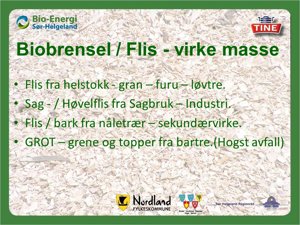 Biobrensel / Flis - virke masse