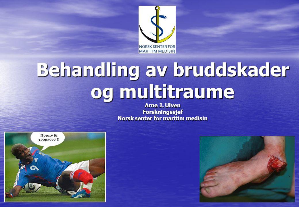 Behandling av bruddskader og multitraume Arne J