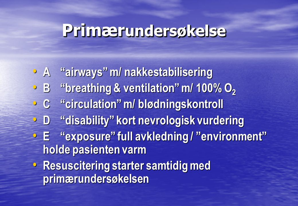 Primærundersøkelse A airways m/ nakkestabilisering