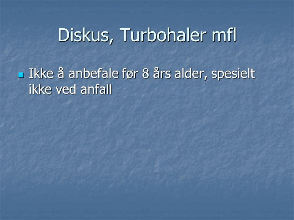 Diskus, Turbohaler mfl Ikke å anbefale før 8 års alder, spesielt ikke ved anfall