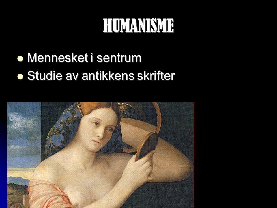 HUMANISME Mennesket i sentrum Studie av antikkens skrifter
