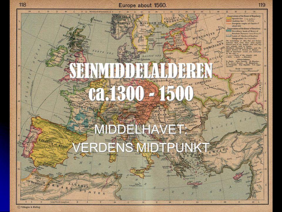 SEINMIDDELALDEREN ca.1300 - 1500
