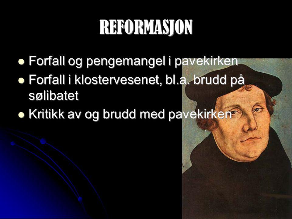 REFORMASJON Forfall og pengemangel i pavekirken