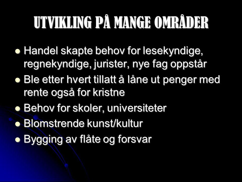 UTVIKLING PÅ MANGE OMRÅDER