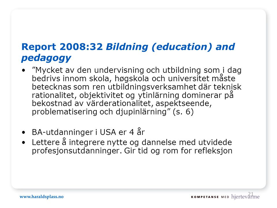 Report 2008:32 Bildning (education) and pedagogy