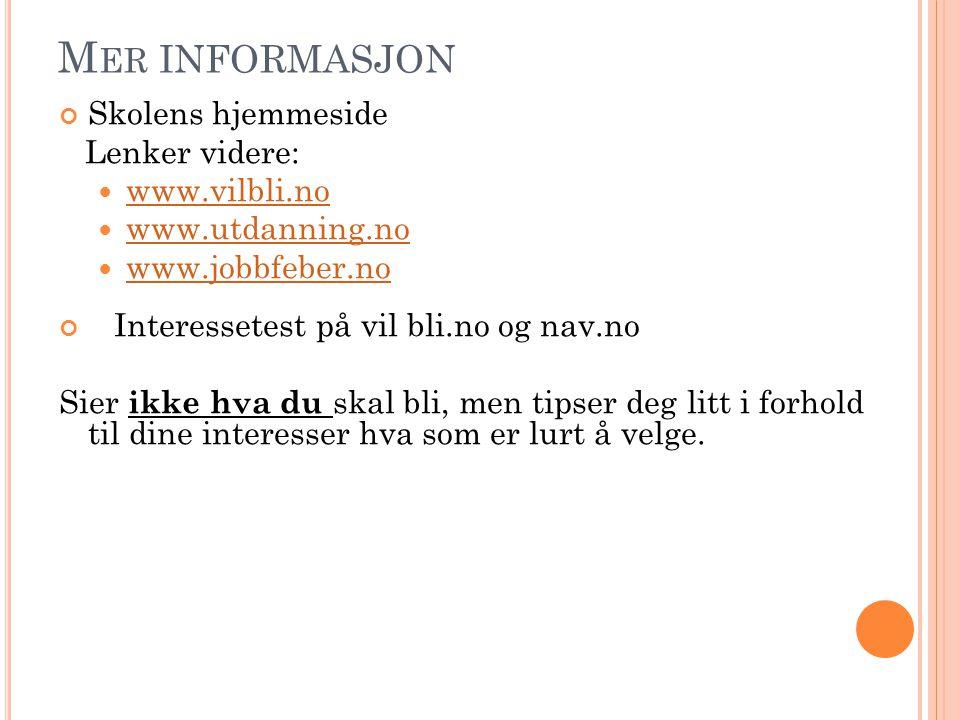 Mer informasjon Skolens hjemmeside Lenker videre: www.vilbli.no