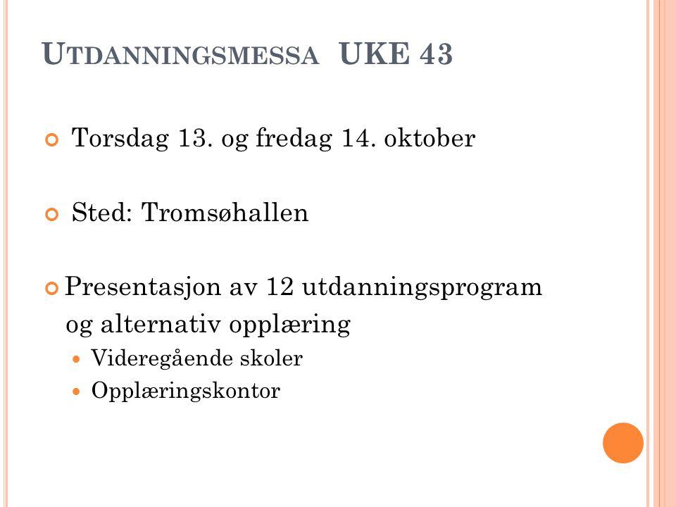 Utdanningsmessa UKE 43 Torsdag 13. og fredag 14. oktober