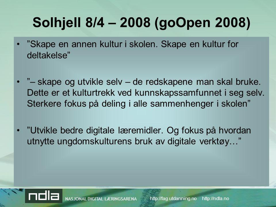 Solhjell 8/4 – 2008 (goOpen 2008) Skape en annen kultur i skolen. Skape en kultur for deltakelse
